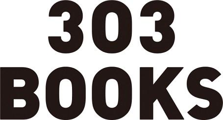 出版社「303 BOOKS」が始動